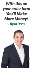 Ryan Deiss - With this on your order form you'll make more money!